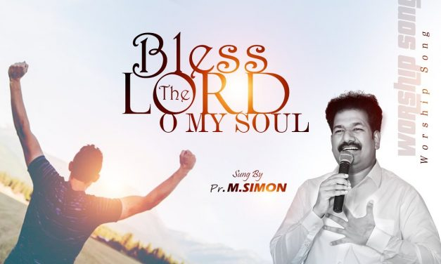 Bless The Lord O My Soul | Worship By Pastor M.Simon
